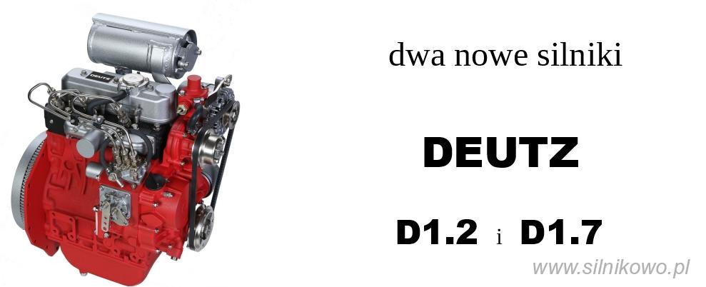 Nowe silniki DEUTZ D1.2 i D1.7